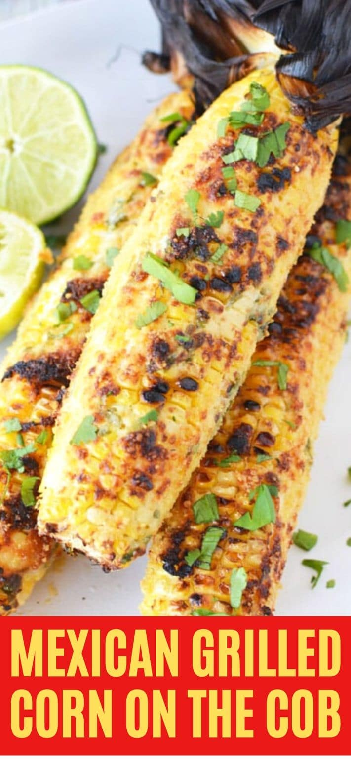 Mexican Grilled Street Corn on the Cob dripping with homemade Parmesan & Mayo Topping is a perfect grilled corn side dish that will melt in your mouth! #cornonthecob #mexicancorn #corn #cornsidedish #grilled #saltysidedish #sidedish #mexicanstreetcorn
