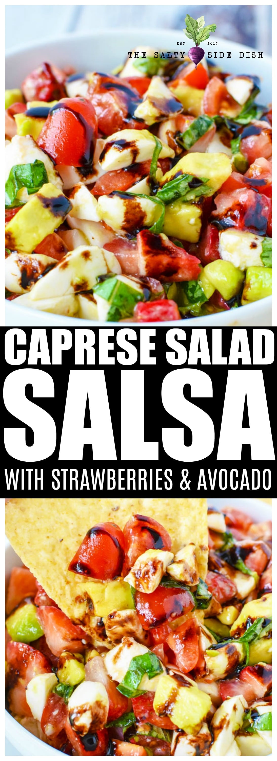Caprese Salad Salsa | Hearty Appetizer Dip with tomatoes, cheese, avocado and strawberries rolled into balsamic reduction #appetizer #dip #salsa #party #recipe #sidedish #caprese