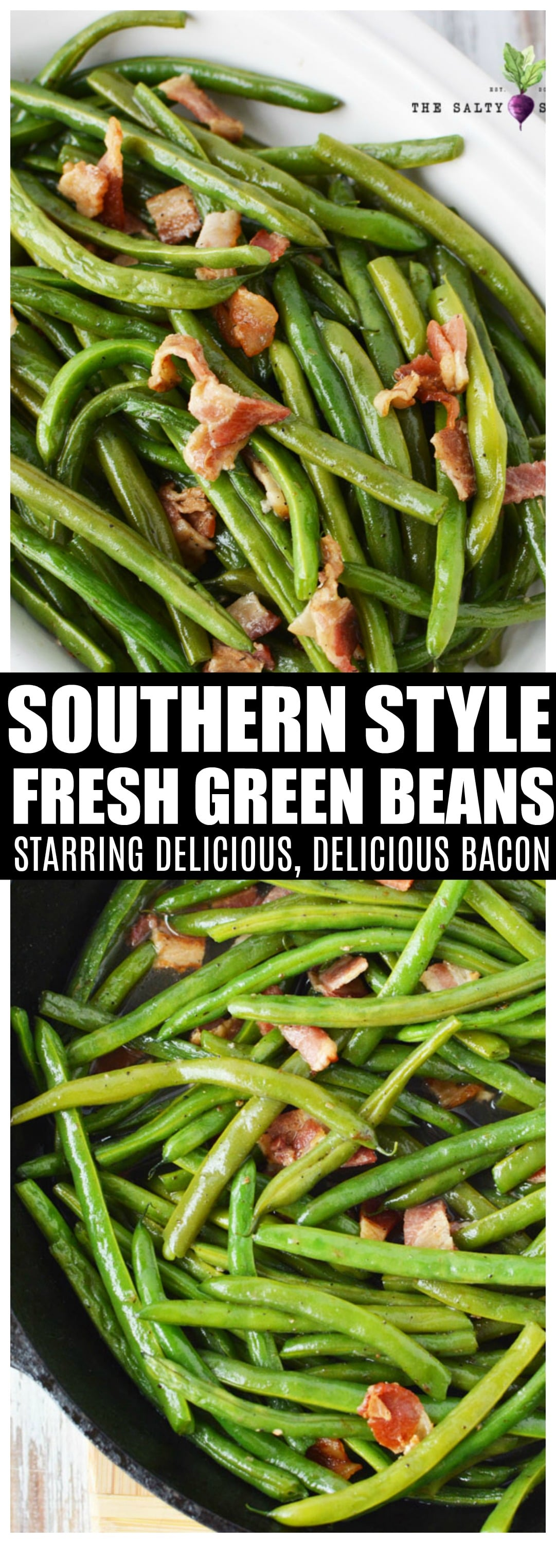 Southern Style Green Beans with fresh green beans and crispy bacon #sidedish #saltysidedish #bacon #greenbeans #holidaysidedish