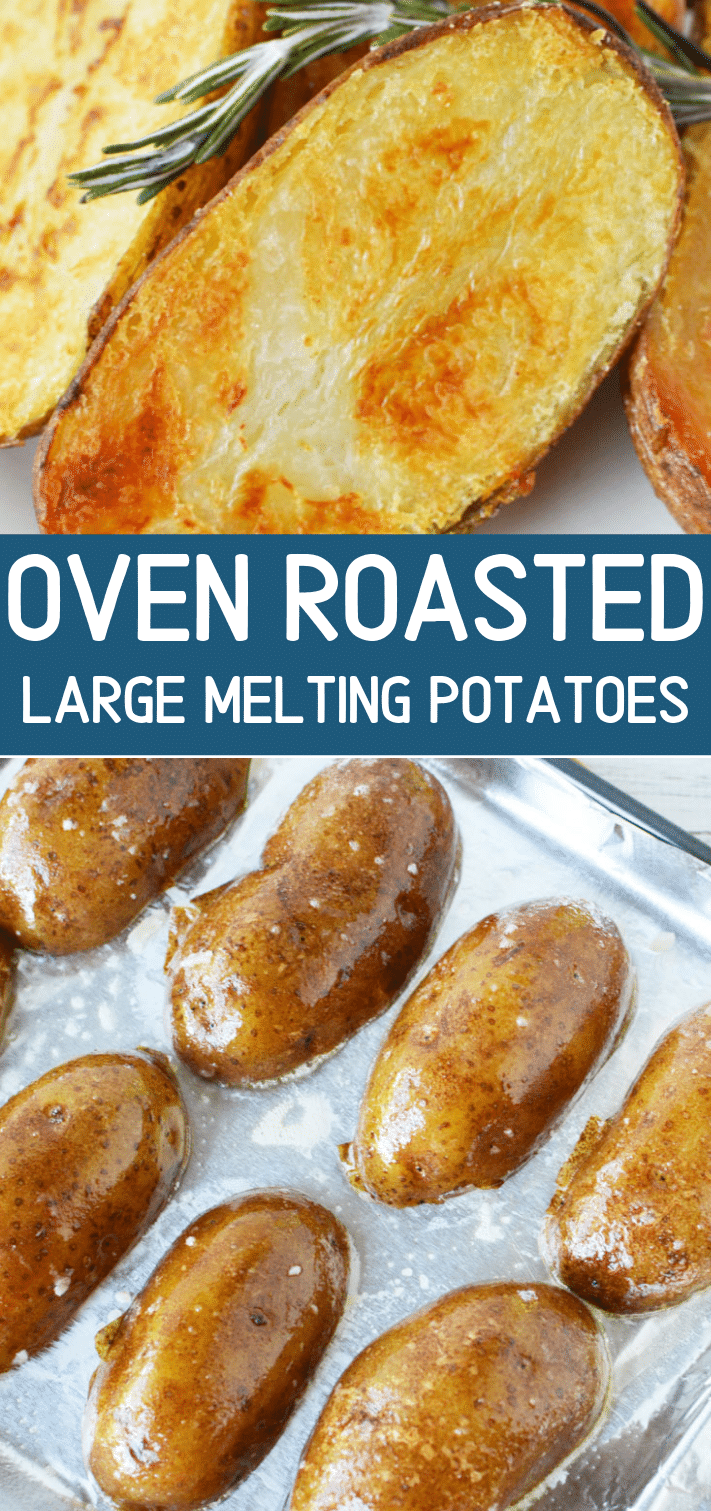 Oven Roasted Large Melting Potatoes