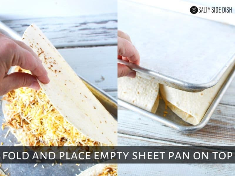 Fold tortillas with cheese and chicken inside and then add sheet pan on top to be put in oven