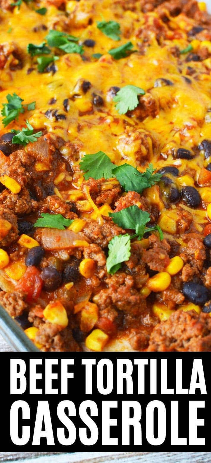 Beef Tortilla Casserole made with ground beef, Mexican spices, and beans all layered between flour tortillas is the perfect Mexican Casserole Bake #MexicanRecipes #casserole #mexicancasserole #ovenbaked #sidedish #saltysidedish #casserole