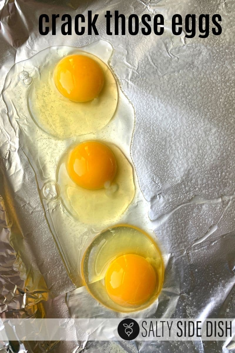 crack enough eggs to fit on your sheet pan