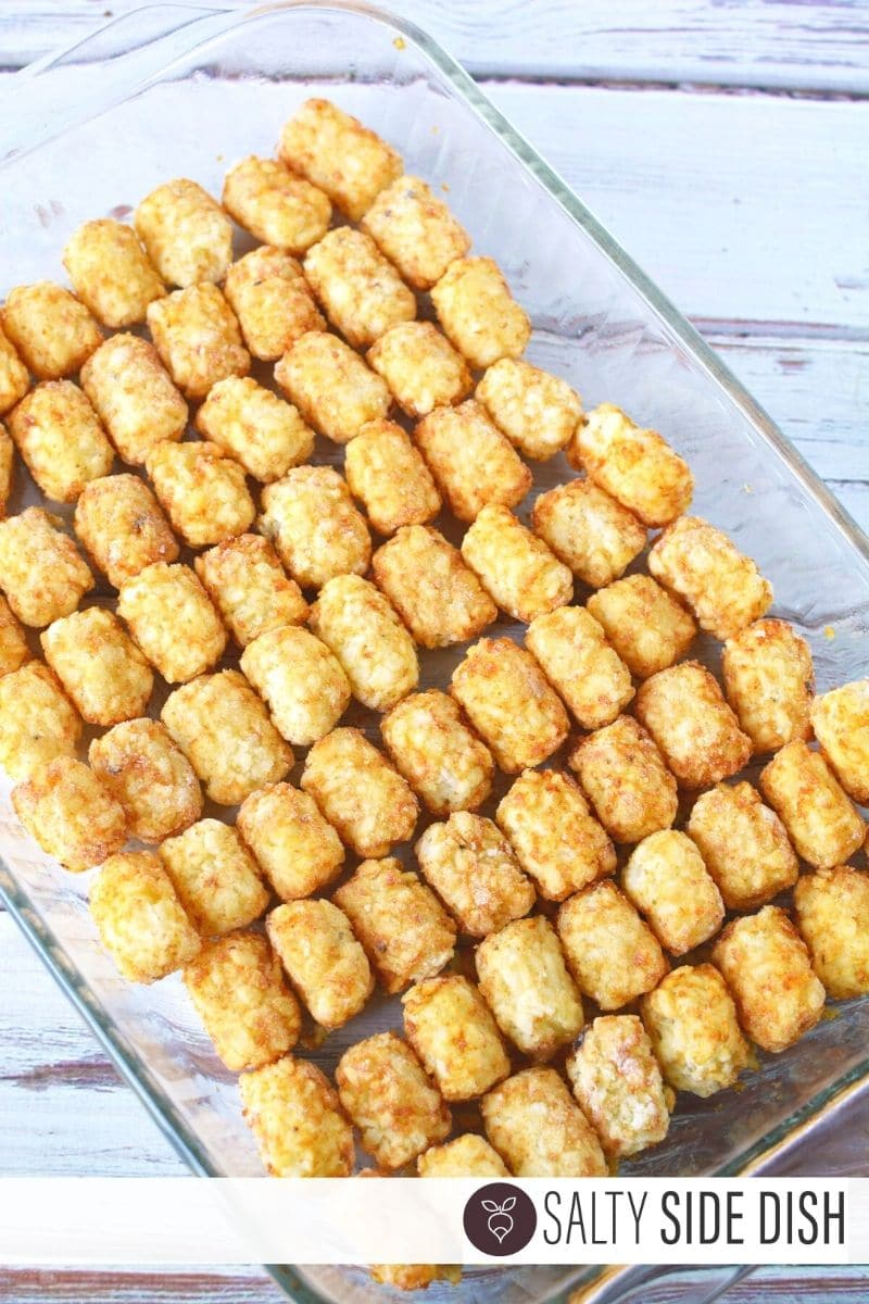 layer tater tots in the bottom of a casserole dish