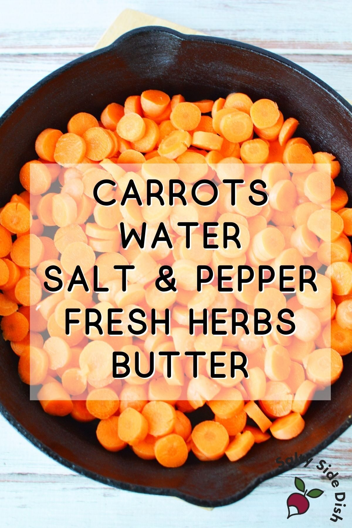 CARROTS IN PAN WITH LIST OF INGREDIENTS IN TEXT.